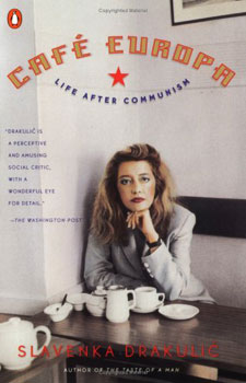 Cafe Europa, Life After Communism